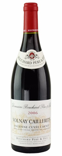 2006 Bouchard Pere et Fils Volnay Caillerets Ancienne Cuvee Carnot Premier Cru