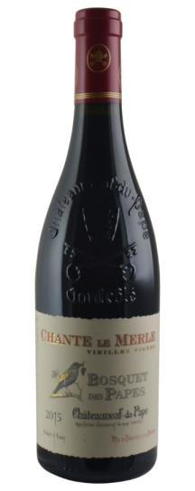 2015 Les Bosquet des Papes Chateauneuf du Pape Cuvee Chante le Merle Vieilles Vignes